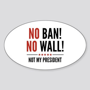 No Ban! No Wall! Sticker (Oval)