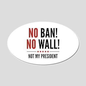 No Ban! No Wall! 22x14 Oval Wall Peel