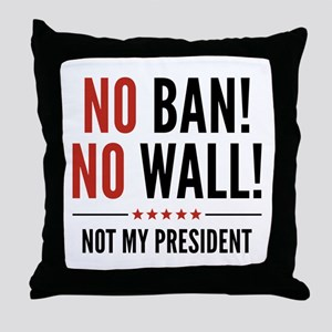 No Ban! No Wall! Throw Pillow