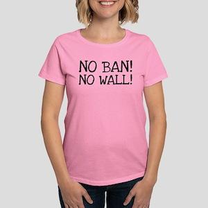 No Ban! No Wall! Women's Dark T-Shirt
