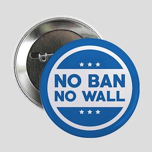 "No Ban! No Wall! 2.25"" Button"