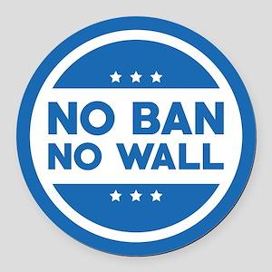 No Ban! No Wall! Round Car Magnet