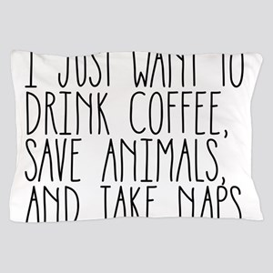 I Just Want to Drink Coffee, Save Anim Pillow Case