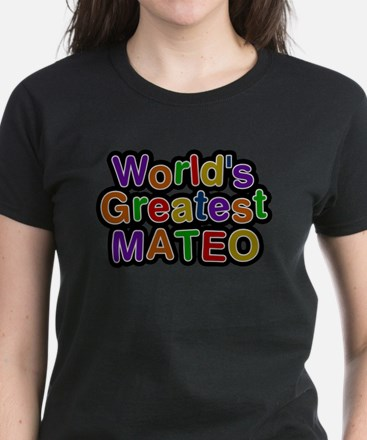 Worlds Greatest Mateo T-Shirt