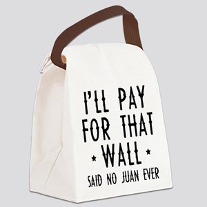 I'll Pay For That Wall Canvas Lunch Bag