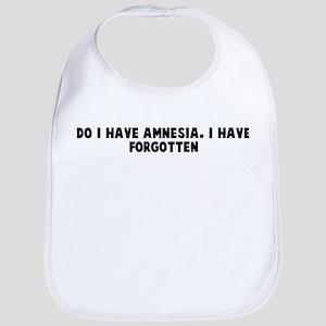 Do I have amnesia I have forg Bib
