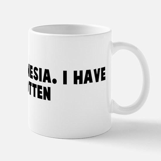 Do I have amnesia I have forg Mug