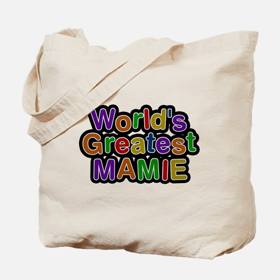 Worlds Greatest Mamie Tote Bag
