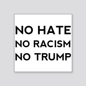 No Hate No Racism No Trump Sticker