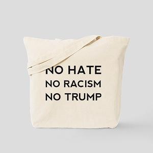 No Hate No Racism No Trump Tote Bag