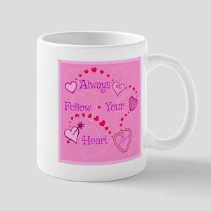 Follow Your Heart Mugs