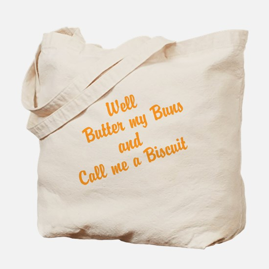 Well Butter my Buns and Call me a Biscuit Tote Bag