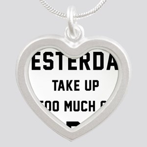 Don't Let Yesterday Take Up Silver Heart Necklace