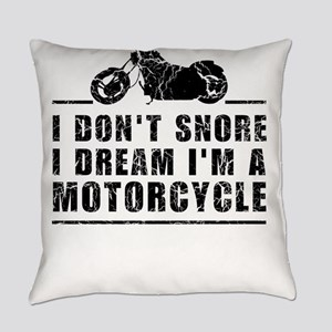 I Don't Snore I Dream I'm A Motorcycle Everyday Pi