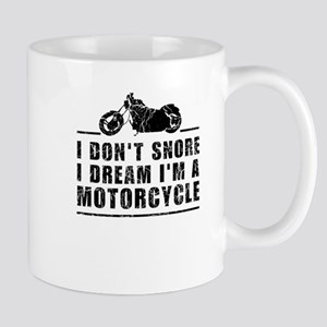 I Don't Snore I Dream I'm A Motorcycle Mugs