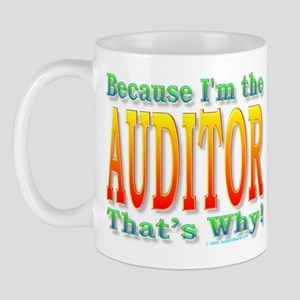 Because I'm the Auditor Mug