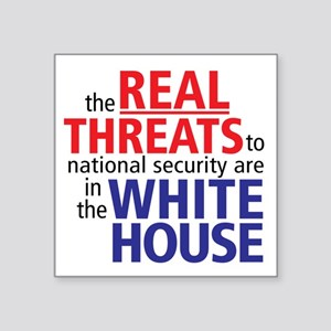"""The REAL Threats... Square Sticker 3"""" x 3"""""""
