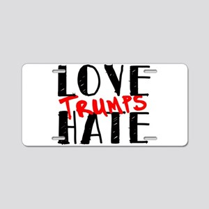 Love Trumps Hate! Aluminum License Plate