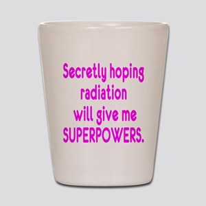 Funny Cancer Radiation Superpowers Pink Shot Glass