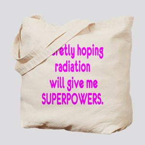 Funny Cancer Radiation Superpowers Pink Tote Bag