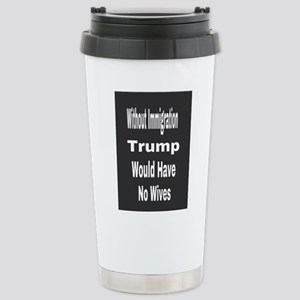 Without Immigration Stainless Steel Travel Mug