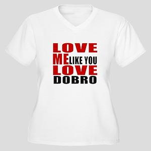 Love Me Like You Women's Plus Size V-Neck T-Shirt