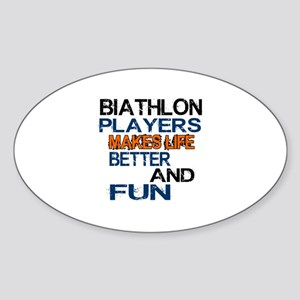 Biathlon Players Makes Life Better Sticker (Oval)