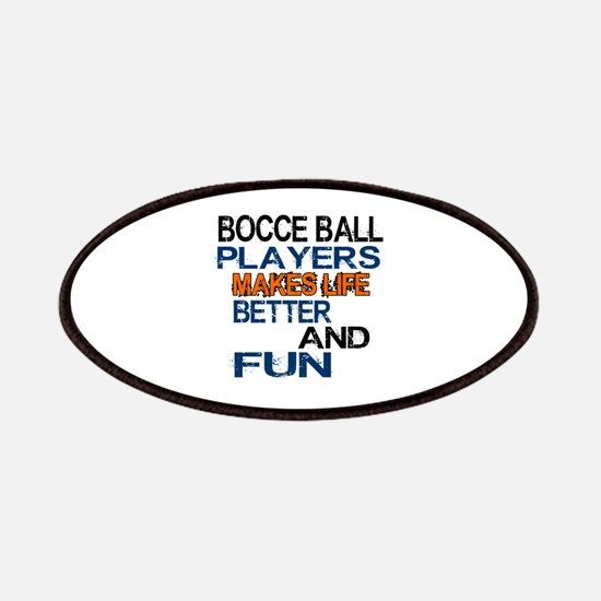 Bocce Ball Players Makes Life Better And Fun Patch