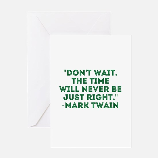 Mark Twain-Don't Wait Greeting Cards
