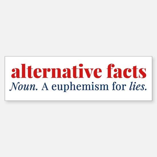 Alternative facts: a euphemism for Bumper Bumper Bumper Sticker