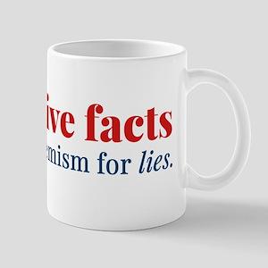 Alternative facts: a euphemism for lies Mugs