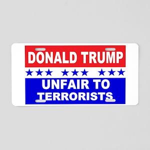 Unfair To Terrorists! Aluminum License Plate