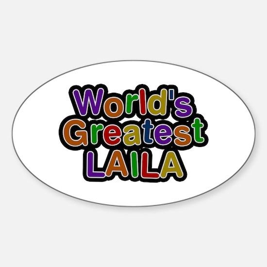 World's Greatest Laila Oval Decal
