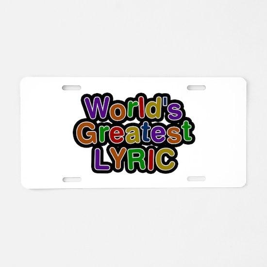 World's Greatest Lyric Aluminum License Plate