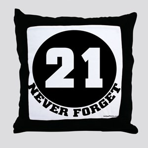 21 (NEVER FORGET) Throw Pillow