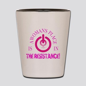 A Woman's Place is in The Resistance Shot Glass
