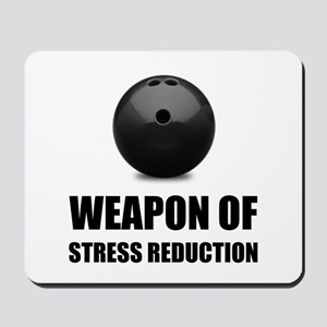 Weapon of Stress Reduction Bowling Mousepad