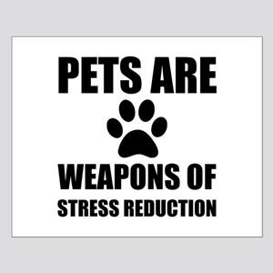Weapon of Stress Reduction Pet Posters