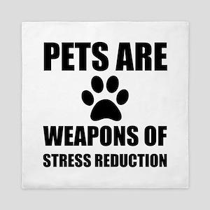 Weapon of Stress Reduction Pet Queen Duvet