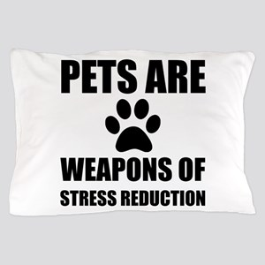 Weapon of Stress Reduction Pet Pillow Case