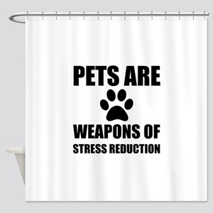 Weapon of Stress Reduction Pet Shower Curtain