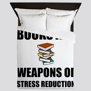 Weapons of Stress Reduction Reading Queen Duvet