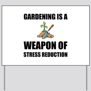 Weapon of Stress Reduction Gardening Yard Sign