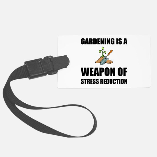 Weapon of Stress Reduction Gardening Luggage Tag