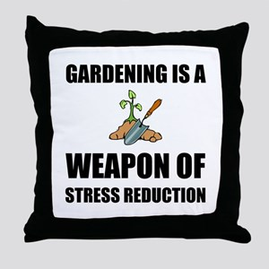 Weapon of Stress Reduction Gardening Throw Pillow