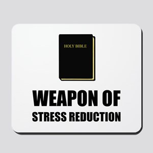Weapon of Stress Reduction Bible Mousepad