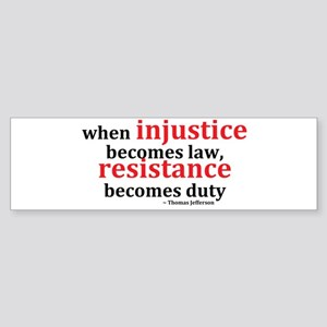 Injustice Resistance Bumper Sticker