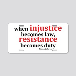 Injustice Resistance Aluminum License Plate