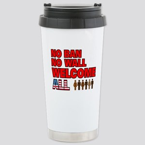 No Ban No Wall Welcome Stainless Steel Travel Mug
