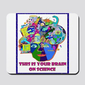 THIS IS YOUR BRAIN ON SCIENCE Mousepad